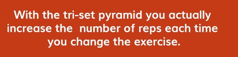 Tri Set pyramid